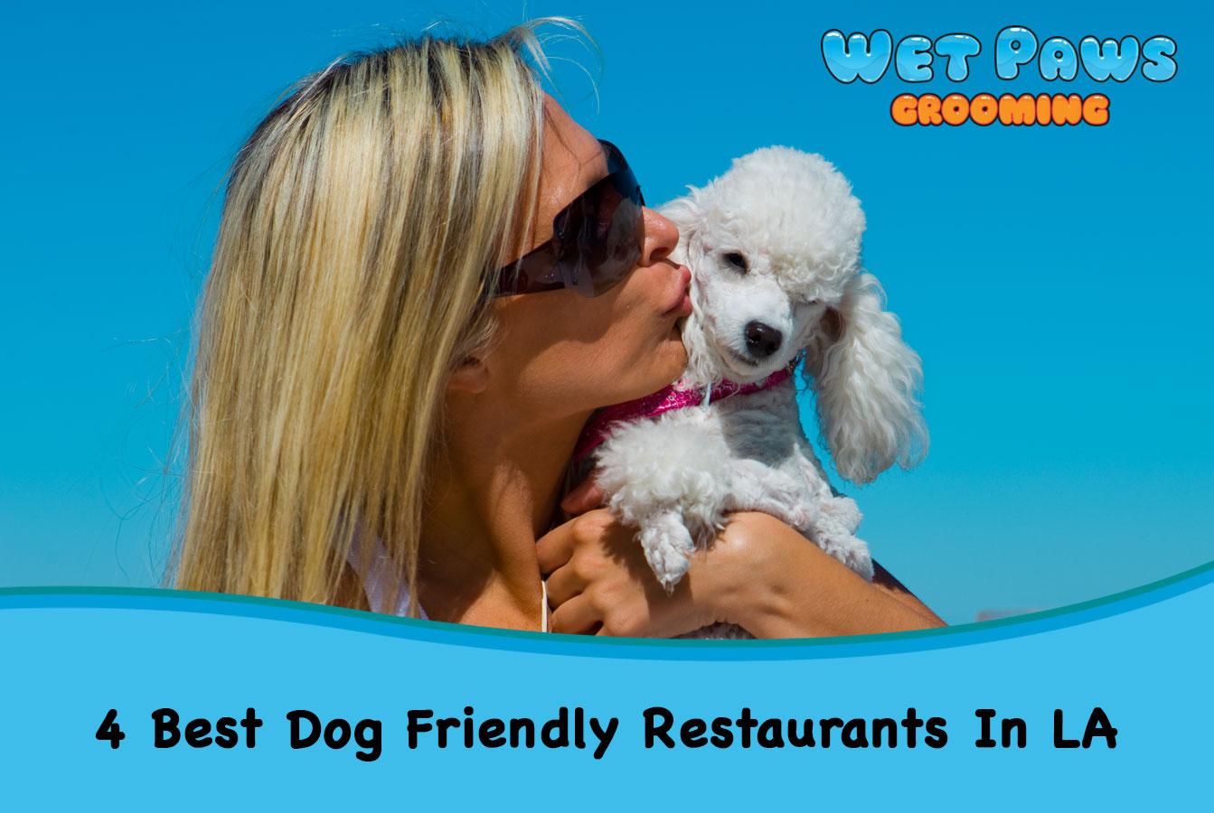 4 Best Dog Friendly Restaurants In LA